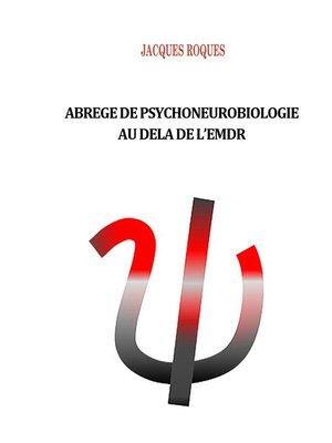 cover image of Abrégé de psychoneurobiologie au delà de L'EMDR