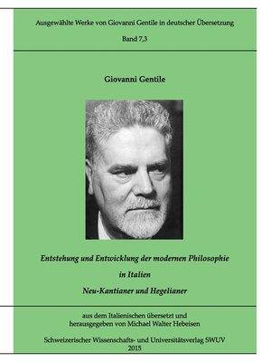 cover image of Gentile-Edition, Bd. 7,3--Entstehung und Entwicklung der modernen Philosophie in Italien (I)