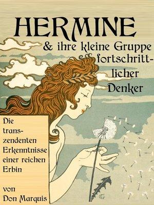 cover image of Hermine und ihre kleine Gruppe fortschrittlicher Denker