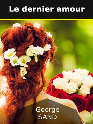 cover image of Le dernier amour
