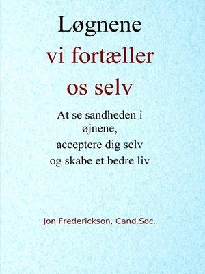cover image of Løgnene vi fortæller os selv