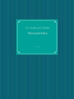 cover image of Mennyttä kalua