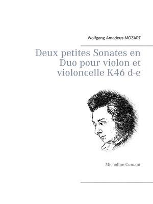 cover image of Deux petites Sonates en Duo pour violon et violoncelle K46 d-e