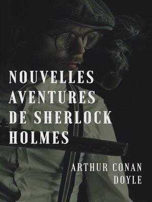cover image of Nouvelles aventures de Sherlock Holmes