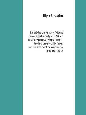 cover image of La brèche du temps--Advent time--Eight infinity--E=MC2