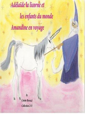 cover image of Adélaïde la licorne et les enfants du monde--Amandine en voyage