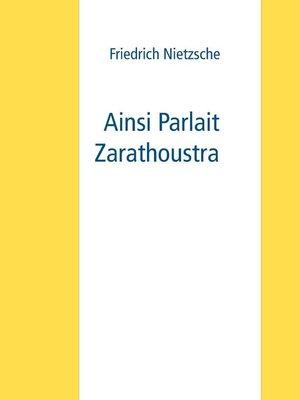 cover image of Ainsi Parlait Zarathoustra