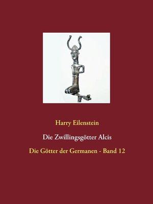 cover image of Die Zwillingsgötter Alcis