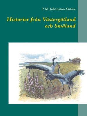 cover image of Historier från Västergötland och Småland