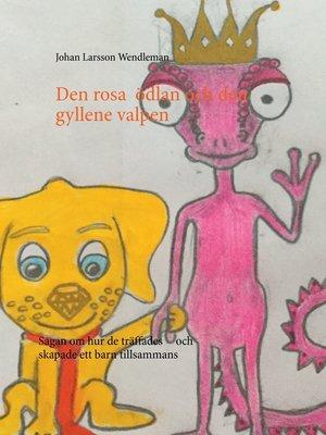 cover image of Den Rosa Ödlan och den Gyllene Valpen