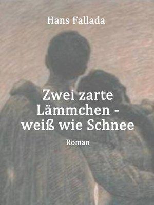 cover image of Zwei zarte Lämmchen--weiß wie Schnee