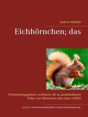 cover image of Eichhörnchen; das