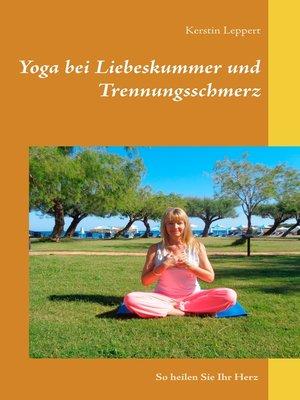 cover image of Yoga bei Liebeskummer und Trennungsschmerz