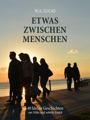 cover image of Etwas zwischen Menschen