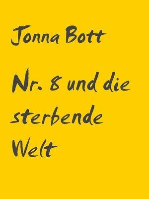 cover image of Nr. 8 und die sterbende Welt