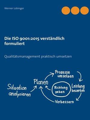 cover image of Die ISO 9001 -2015 verständlich formuliert