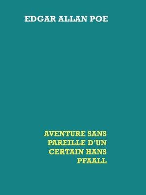 cover image of Aventure sans pareille d'un certain Hans Pfaall