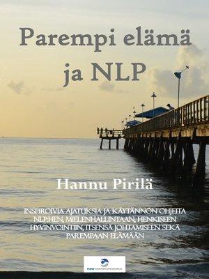 cover image of Parempi elämä ja NLP