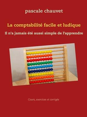 cover image of La comptabilité facile et ludique