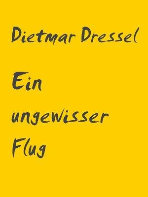 cover image of Ein ungewisser Flug