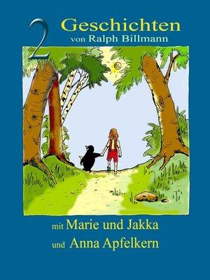 cover image of Zwei Geschichten mit Marie und Jakka und Anna Apfelkern