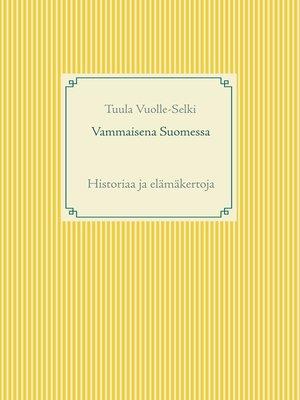 cover image of Vammaisena Suomessa