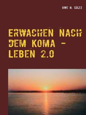 cover image of Erwachen nach dem Koma--Leben 2.0