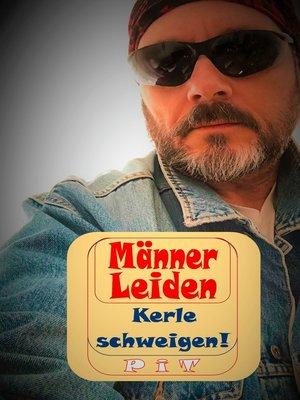cover image of Männer Leiden--Kerle schweigen