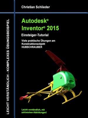 cover image of Autodesk Inventor 2015--Einsteiger-Tutorial Hubschrauber