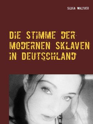 cover image of Die Stimme der modernen Sklaven in Deutschland