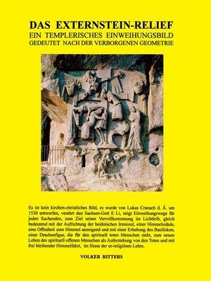 cover image of Das Externstein-Relief--Ein templerisches Einweihungsbild gedeutet nach der verborgenen Geometrie