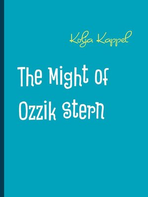 cover image of The Might of Ozzik Stern