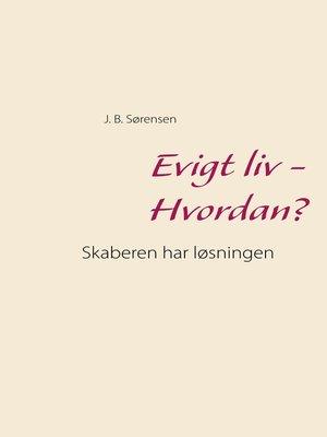cover image of Evigt liv--Hvordan?