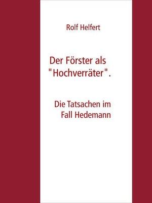 """cover image of Der Förster als """"Hochverräter""""."""