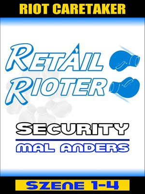 cover image of Retail Rioter--Security mal anders [Szene 1-4]