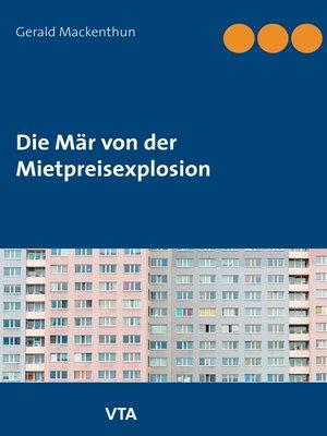 cover image of Die Mär von der Mietpreisexplosion