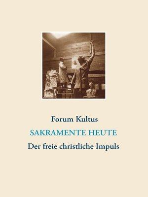 cover image of frei + christlich--Der freie christliche Impuls Rudolf Steiners heute