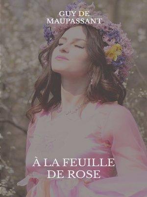 cover image of À la feuille de rose