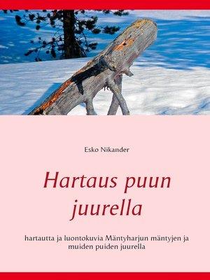 cover image of Hartaus puun juurella