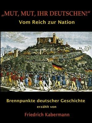 """cover image of """"Mut, Mut, ihr Deutschen!"""""""