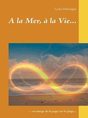 cover image of A la Mer, à la Vie...