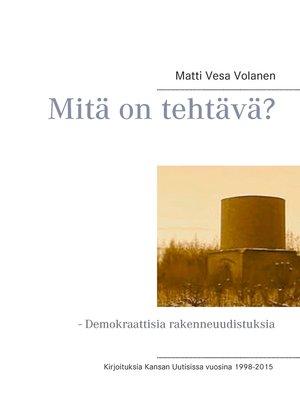 cover image of Mitä on tehtävä?