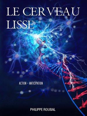 cover image of Le cerveau lisse