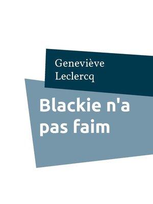 cover image of Blackie n'a pas faim