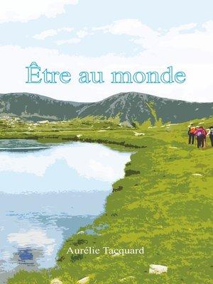 cover image of Être au monde