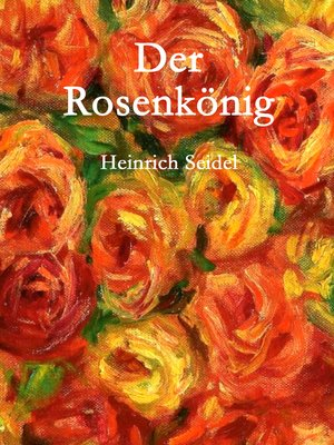 cover image of Der Rosenkönig