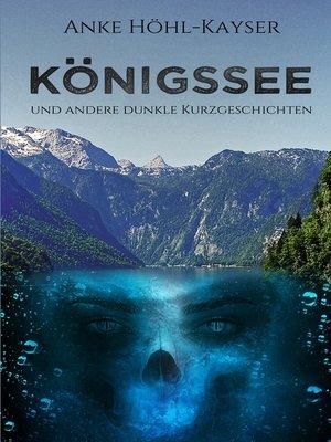cover image of Königssee und andere dunkle Kurzgeschichten