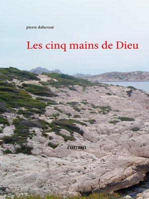 cover image of Les cinq mains de Dieu