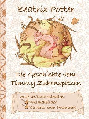 cover image of Die Geschichte von Timmy Zehenspitzen (inklusive Ausmalbilder und Cliparts zum Download)