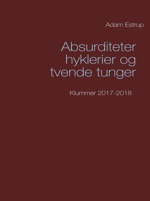 cover image of Absurditeter, hyklerier og tvende tunger